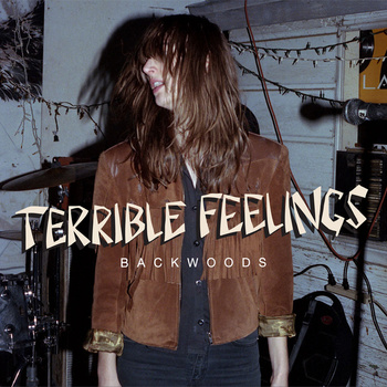 Terrible Feelings - Backwoods EP